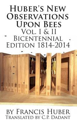Hubers New Observations Upon Bees The Complete Volumes I & II François Huber