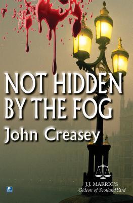 Not Hidden By The Fog John Creasey