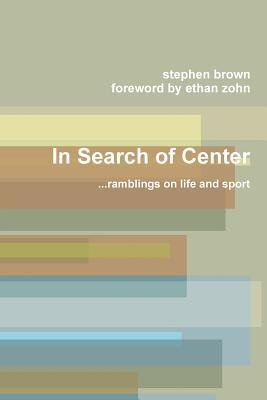 In Search of Center Stephen Brown