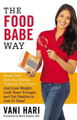 The Food Babe Way by Vani Hari