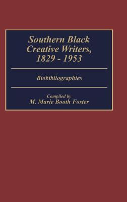 Southern Black Creative Writers, 1829-1953: Biobibliographies M. Marie Booth Foster