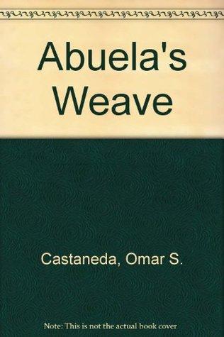 Abuelas Weave Omar S. Castañeda