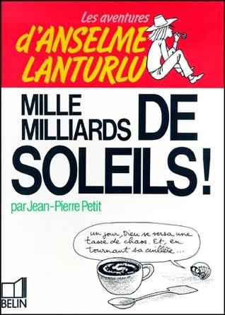 Mille milliards de soleils!  by  Jean-Pierre Petit