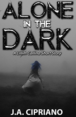 Alone in the Dark: The Lillim Callina Chronicles