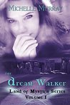 The Dream Walker, Land of Mystica Series Volume 1