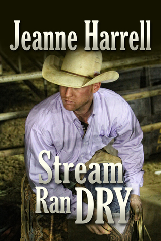 Stream Ran Dry (The Westerners, Book Two)  by  Jeanne Harrell