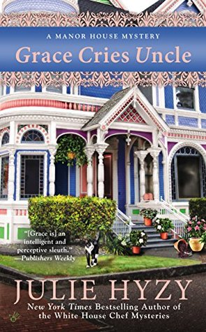 Grace Cries Uncle (A Manor House Mystery)