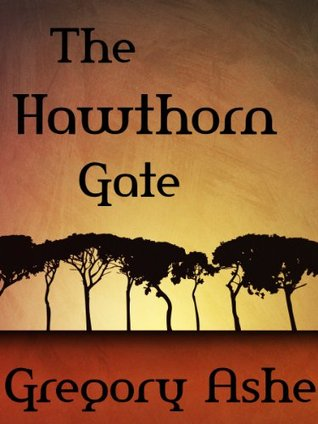 The Hawthorn Gate  by  Gregory Ashe