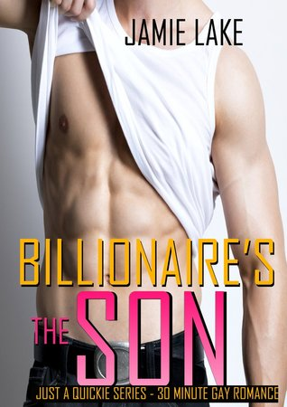 Me & the Billionaire's Son (Just a Quickie #56)