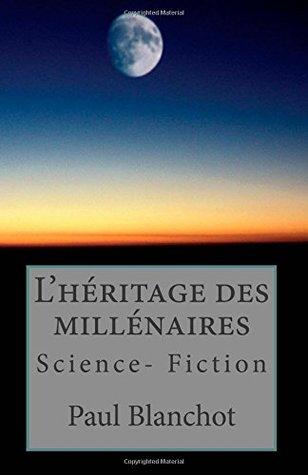 L'héritage des millénaires by Paul Blanchot