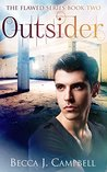 Outsider: The Flawed Series Book Two