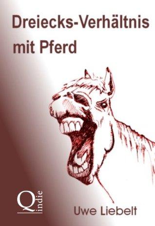 Dreiecks-Verhältnis mit Pferd  by  Uwe Liebelt