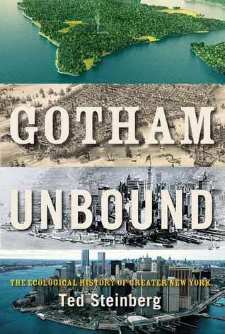 Gotham Unbound: The Ecological History of Greater New York