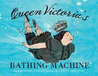 Queen Victoria's Bathing Machine by Gloria Whelan