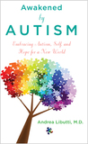 Awakened by Autism: Embracing Autism, Self, and Hope for a New World