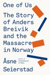 One of Us: Anders Breivik and the Massacre in Norway