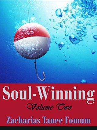 Soul-Winning (Volume Two) (Evangelism Book 8) Zacharias Tanee Fomum