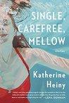 Single, Carefree, Mellow: Stories