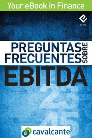 Preguntas Frecuentes Sobre EBITDA (Your eBook in Finance nº 2) Cavalcante