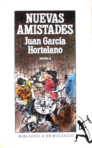 Nuevas amistades Juan García Hortelano