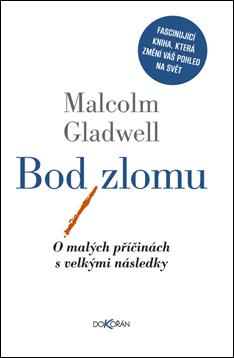 Bod zlomu: O malých příčinách s velkými následky Malcolm Gladwell