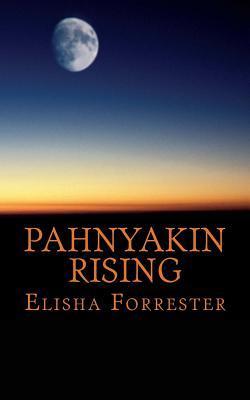 Pahnyakin Rising  by  Elisha Forrester