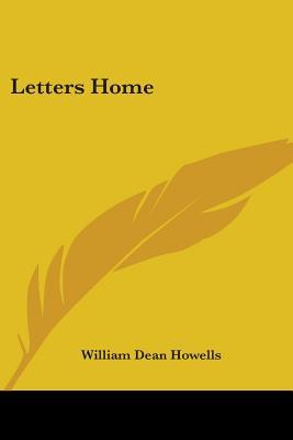 Letters Home William Dean Howells