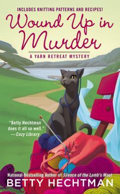 Wound Up in Murder (Yarn Retreat, #3)
