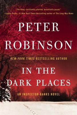 In the Dark Places (Inspector Banks #22) by Peter Robinson