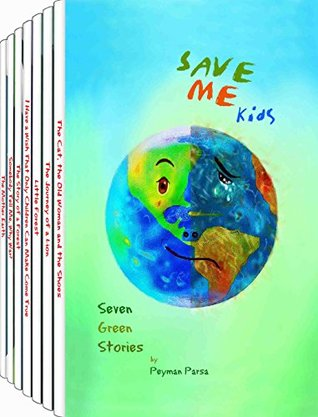 SAVE ME Kids: Seven Green Stories  by  Peyman Parsa