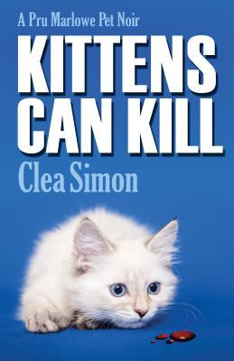 Kittens Can Kill: A Pru Marlowe Pet Noir