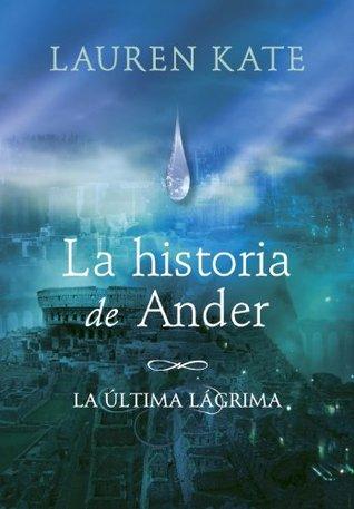 La historia de Ander (La última lágrima, #0.5)