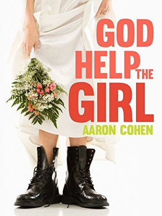 God Help The Girl  by  Aaron Cohen