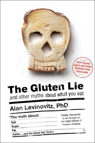 The Gluten Lie by Alan Levinovitz