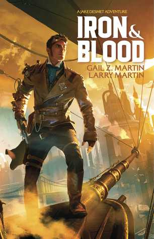 Iron & Blood by Gail Z. Martin
