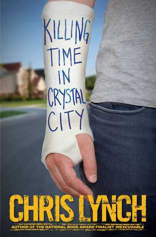 Killing Time in Crystal City by Chris Lynch