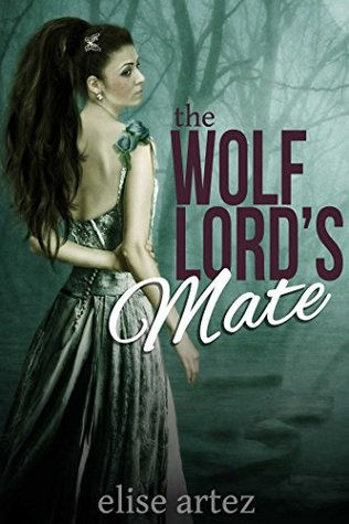 The Wolf Lords Mate Elise Artez