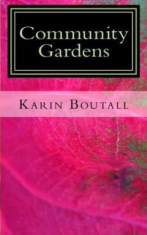 Community Gardens by Karin Boutall