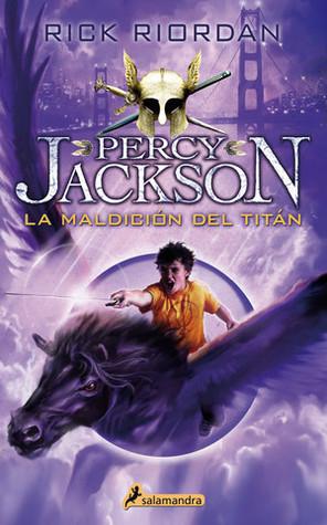 La maldición del titán (Percy Jackson y los dioses del Olimpo, #3)