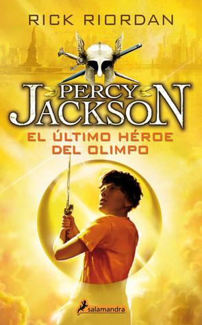 El último héroe del Olimpo (Percy Jackson y los dioses del Olimpo, #5)