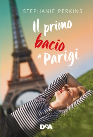 Il primo bacio a Parigi (Anna and the French Kiss, #1)