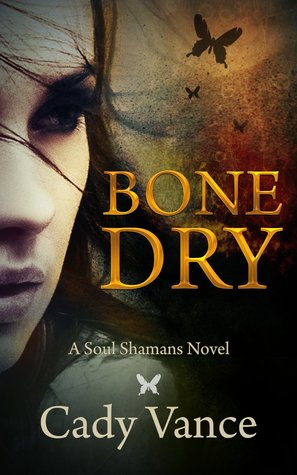 Bone Dry by Cady Vance
