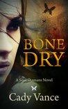 Bone Dry (Soul Shamans, #1)