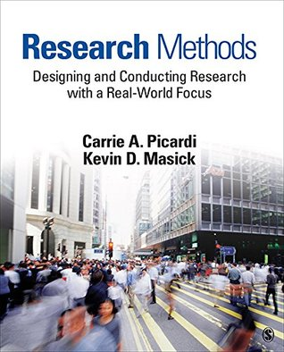 Research Methods: Designing and Conducting Research With a Real-World Focus Carrie A. (Ann) Picardi