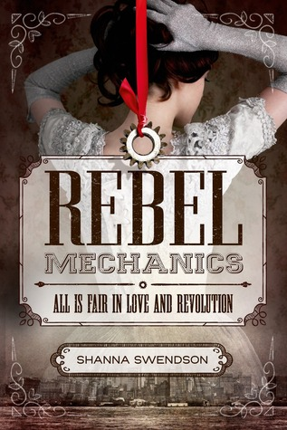 Book Review: Rebel Mechanics by Shanna Swendson