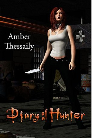 Diary of a Hunter Amber Thessaily