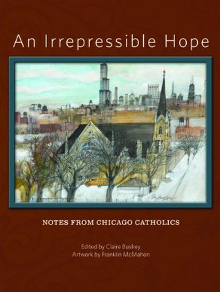 An Irrepressible Hope  by  Claire Bushey