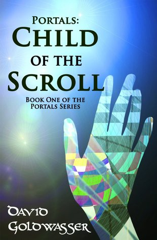 Child of the Scroll (The Portals #1) David Goldwasser