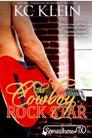 The Cowboy Rock Star by K.C. Klein