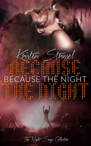 Get Because The Night by Kristen Strassal for only Free!